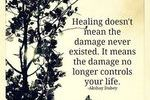 http://temp_thoughts_resize.s3.amazonaws.com/30/172f90243511e499e10d6d052327c3/Healing-doesnt-mean-the-damage-never-existed_-it-no-longer-controls-my-life.jpg